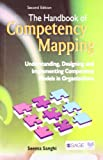Seema Sanghi The Handbook of Competency Mapping: Understanding, Designing and Implementing Competency Models in Organizations