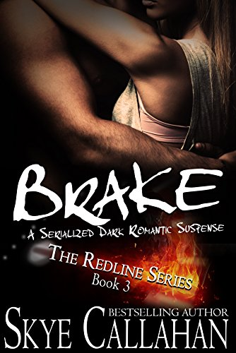 brake-serialized-romantic-suspense-the-redline-series-book-3