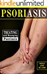 Psoriasis: Treating and Managing Psor...