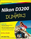 Julie Adair King Nikon D3200 For Dummies by King, Julie Adair ( AUTHOR ) Aug-10-2012 Paperback
