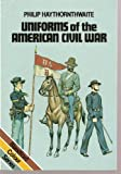 Uniforms of the American Civil War, 1861-65 (0713716029) by Haythornthwaite, Philip J.