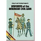 Uniforms of the American Civil War, 1861-65by Philip J. Haythornthwaite