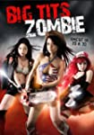 Big Tits Zombie: Uncut in 2D & 3D