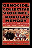 img - for Genocide, Collective Violence, and Popular Memory: The Politics of Remembrance in the Twentieth Century (The World Beat Series, No.1) book / textbook / text book