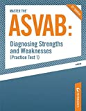 img - for Master the ASVAB--Diagnosing Strengths and Weaknesses (Practice Test 1) book / textbook / text book
