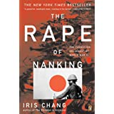 The Rape of Nanking: The Forgotten Holocaust of World War IIby Iris Chang