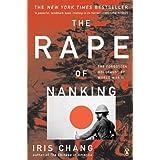 The Rape of Nanking: The Forgotten Holocaust of World War IIby Iris Chang
