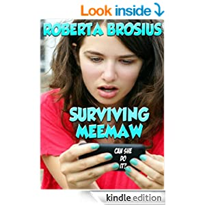 http://www.amazon.com/Surviving-Meemaw-Roberta-Brosius-ebook/dp/B00G5FXB64/ref=sr_1_1?ie=UTF8&qid=1423076069&sr=8-1&keywords=Surviving+Meemaw