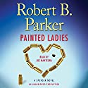 Painted Ladies: A Spenser Novel (       UNABRIDGED) by Robert B. Parker Narrated by Joe Mantegna