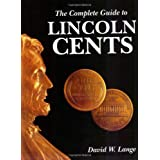 The Complete Guide to Lincoln Cents