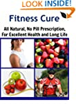 Fitness Cure: All Natural, No Pill Pr...