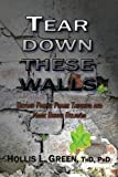 img - for Tear Down These Walls: Beyond Freeze Frame Thinking and Name Brand Religion book / textbook / text book
