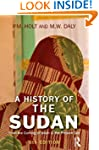 A History of the Sudan: From the Comi...