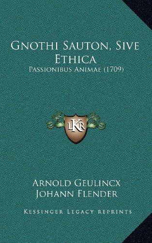 Gnothi Sauton, Sive Ethica: Passionibus Animae (1709)