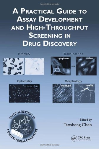 A Practical Guide To Assay Development And High-Throughput Screening In Drug Discovery (Critical Reviews In Combinatorial Chemistry)