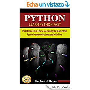 Python: Learn Python FAST - The Ultimate Crash Course to