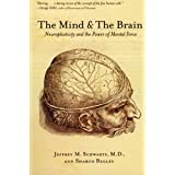 The Mind And The Brain: Neuroplasticity and the Power of Mental Forceby Jeffrey Schwartz
