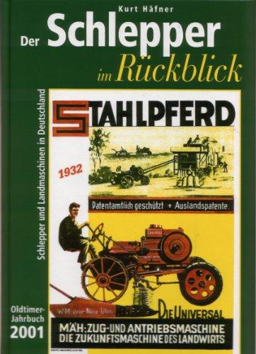 Der Schlepper im Rückblick. Oldtimer Jahrbuch.