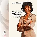Michelle Obama: En biografi | Liza Mundy