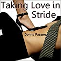 Taking Love in Stride Audiobook by Donna Fasano Narrated by Holly Adams