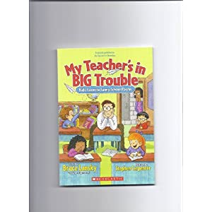 My Teacher's in Big Trouble: Kids' Favorite Funny School Poems