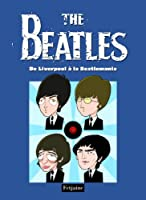 The Beatles, Tome 1 : De Liverpool à la Beatlemania