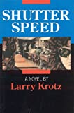 Shutter Speed (0888011342) by Larry Krotz