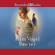 When Love Returns (       UNABRIDGED) by Kim Vogel Sawyer Narrated by Alyssa Bresnahan