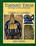 Timpson's Towns of England and Wales: Oddities and Curiosities
