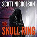 The Skull Ring (       UNABRIDGED) by Scott Nicholson Narrated by Tanya Eby