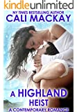 A Highland Heist: A Contemporary Romance (The Highland Heart Series, Book 3)