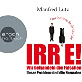 IRRE! Wir behandeln die Falschen: Unser Problem sind die Normalen