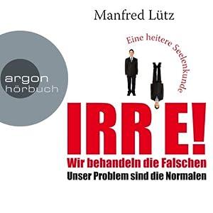 IRRE! Wir behandeln die Falschen Hörbuch