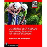Climbing: Self Rescue: Improvising Solutions for Serious Situationsby Andy Tyson