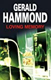 Gerald Hammond Loving Memory (Severn House Mysteries)