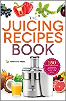 The Juicing Recipes Book: 150 Healthy Juicing Recipes to Unleash the Nutritional Power of Your Juicer Machine (English Edition)