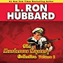 Murderous Mysteries Audio Collection, Volume 2 Audiobook by L. Ron Hubbard Narrated by R. F. Daley, Jim Meskimen, Jock Ellis, Edoardo Ballerini, Corey Burton, Phil Proctor, Josh Robert Thompson, Tait Ruppert