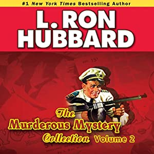 Murderous Mysteries Audio Collection, Volume 2 | [L. Ron Hubbard]