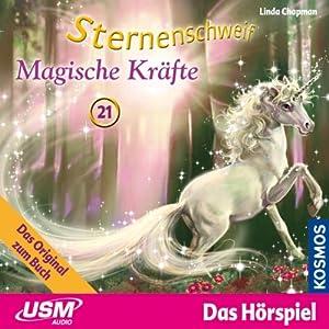 Magische Kräfte (Sternenschweif 21) Hörspiel