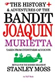The History & Adventures of the Bandit Joaquin Murietta