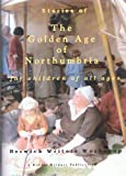 img - for Stories of the Golden Age of Northumbria: For Children of All Ages book / textbook / text book