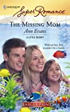 The Missing Mom (Harlequin Large Print Super Romance) (0373782136) by Evans, Ann