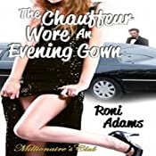 The Chauffeur Wore an Evening Gown: Millionaire's Club | [Roni Adams]