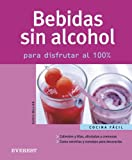 img - for Bebidas Sin Alcohol/alcohol-free Drinks: Para Disfrutar Al 100 (Cocina Facil) (Spanish Edition) book / textbook / text book