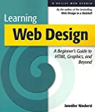 Learning Web Design: A Beginner's Guide to HTML, Graphics, and Beyond (0596000367) by Jennifer Niederst