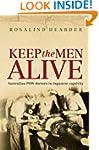 Keep The Men Alive: Australian POW do...
