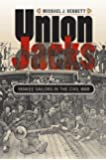 Union Jacks: Yankee Sailors in the Civil War (Civil War America)