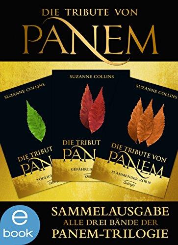 Suzanne Collins - Die Tribute von Panem. Gesamtausgabe: Alle drei Bände der Panem-Trilogie