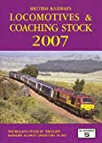 Peter Fox British Railways Locomotives and Coaching Stock 2007: The Complete Guide to All Locomotives and Coaching Stock Which Operate on National Rail and Eurotunnel