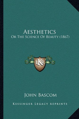 Aesthetics: Or the Science of Beauty (1867)